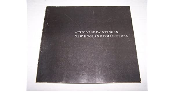 Attic Vase Painting In New England Collections Diana Buitron