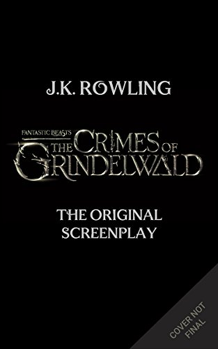 Fantastic Beasts: The Crimes of Grindelwald ― The Original Screenplay (Harry Potter)