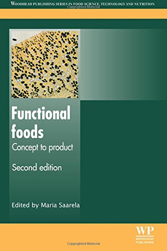 Functional Foods, Second Edition: Concept to Product (Woodhead Publishing Series in Food Science, Technology and Nutrition) by Saarela Maria