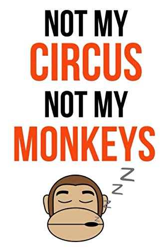 Not My Circus Not My Monkeys: Funny