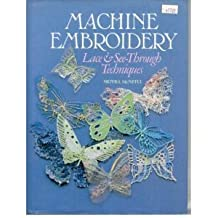 Machine Embroidery: Lace and Experimental Techniques by Moyra McNeill (1986-12-20)