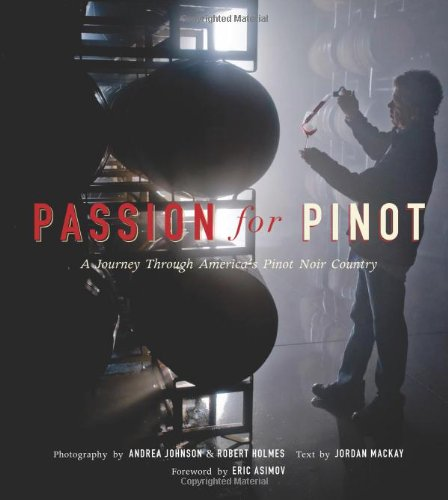 Download Passion for Pinot: A Journey Through America's Pinot Noir Country PDF