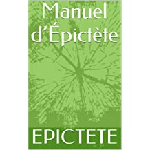 Manuel d'Épictète (French Edition)