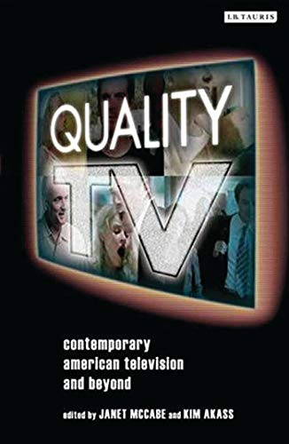 Quality TV: Contemporary American Television and Beyond (Reading Contemporary Television)