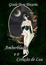 Amberblades e o Coração de Lua: Livro 1