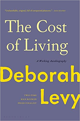 The Cost Of Living A Working Autobiography Deborah Levy