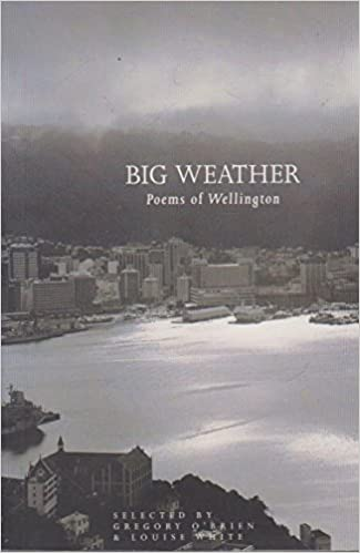 Big weather: Poems of Wellington: Gregory O'Brien