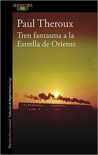Tren fantasma a la Estrella de Oriente (LITERATURAS): Amazon.es ...