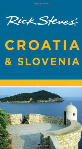 Rick Steves' Croatia and Slovenia (Rick Steves' Croatia & Slovenia)