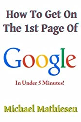 How To Get On The 1st Page Of Google: In Under 5 Minutes
