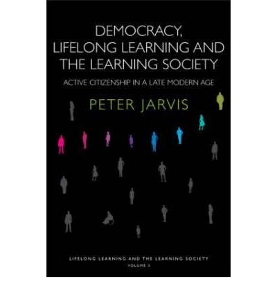 Democracy, Lifelong Learning and the Learning Society: Active Citizenship in a Late Modern Age (Lifelong Learning and the Learning Society) (Paperback) - Common pdf