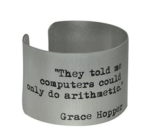 Admiral Grace Hopper Quote Aluminum Cuff Bracelet - Aluminum Hopper