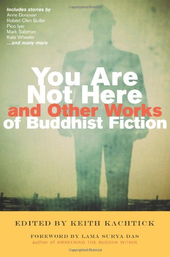 Read Online You Are Not Here and Other Works of Buddhist Fiction PDF