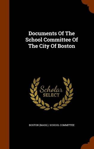 Read Online Documents Of The School Committee Of The City Of Boston pdf epub