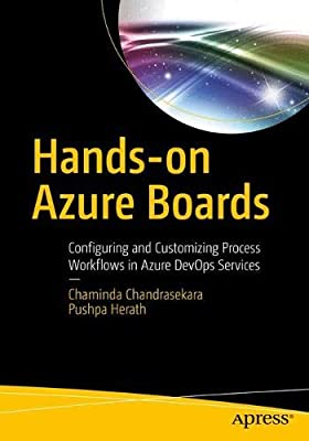 Hands-on Azure Boards: Configuring and Customizing Process Workflows
