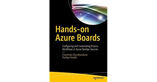 Hands-on Azure Boards: Configuring and Customizing Process