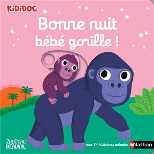 Amazon Fr Bonne Nuit Bebe Gorille Livre D Eveil Anime Pour Les Bebes Des 6 Mois 17 Choux Nathalie Livres
