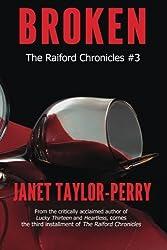 Broken (The Raiford Chronicles) (Volume 3)