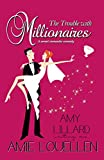 The Trouble With Millionaires: a sweet romantic comedy