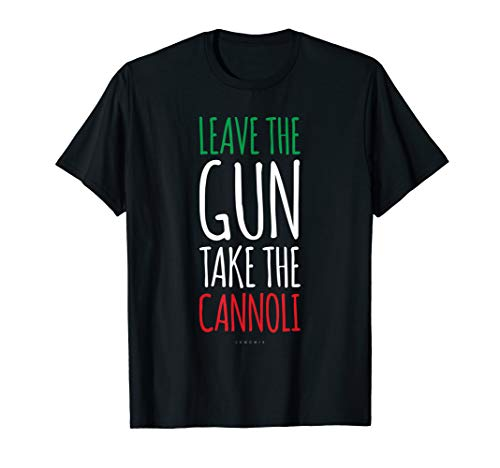 Funny Italian Gift TShirts: Leave The Gun Take The Cannoli T-Shirt