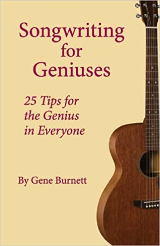 Helppo ladata ilmaiseksi Songwriting for Geniuses: 25 Tips for the Genius in Everyone by Gene Burnett (2008-11-20) PDF ePub iBook
