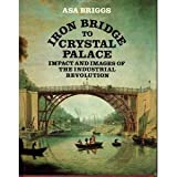 Iron Bridge to Crystal Palace, Asa Briggs, 0500012229