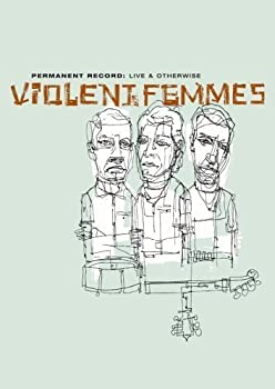 Permanent Record - Live & Otherwise - Violent Femmes 0