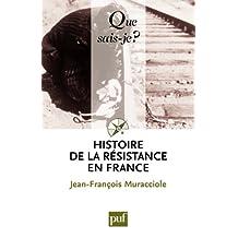 Histoire de la Résistance en France: « Que sais-je ? » n° 429