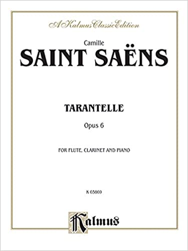 """""HOT"""" Tarantelle, Op. 6: Flute & Clarinet (Score & Parts) (with Piano), Score & Parts (Kalmus Edition). never select charging palos rekao Summit those"