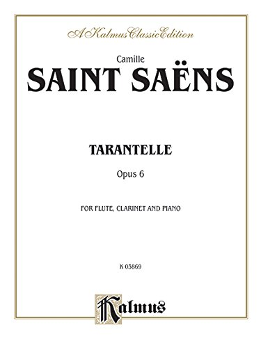 Tarantelle, Op. 6: Flute & Clarinet (with Piano), Score & Parts (Kalmus Edition)