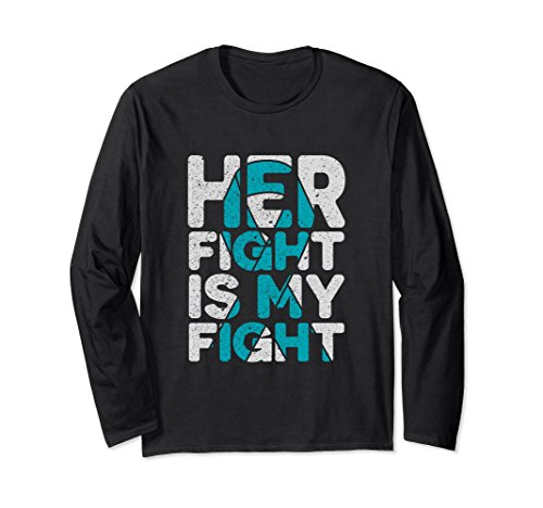 Ovarian Cancer Support T-shirts (Unisex Her Fight is My Fight Ovarian Cancer Support Long Sleeve Tee Large Black)