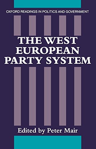 The West European Party System (Oxford Readings in Politics and - Party European System