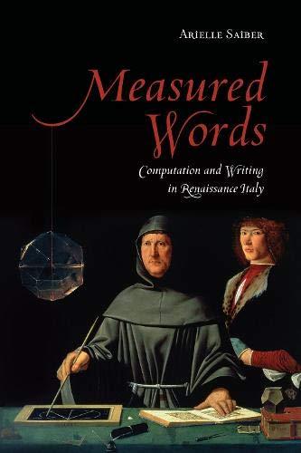 (Measured Words: Computation and Writing in Renaissance Italy (Toronto Italian Studies))