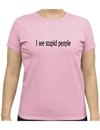 I See Stupid People Adult Woman's Classic Pink T Shirt
