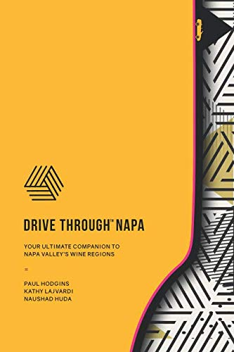 Napa Valley Cabernet - DRIVE THROUGH NAPA: Your Ultimate Companion to Napa Valley's Wine Regions