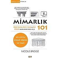 Mimarlık 101: Herkes İçin Mimarlık Mimari Üsluplar, Önemli Yapılar ve Ünlü Mimarlar Hakkında Bilmeniz Gereken Her Şey