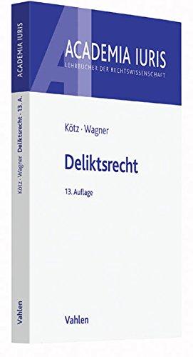 Deliktsrecht Taschenbuch – 24. Oktober 2016 Hein Kötz Gerhard Wagner Vahlen 3800651777
