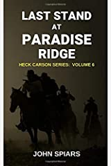 Last Stand at Paradise Ridge: Heck Carson Series:  Volume 6 Paperback