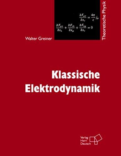 Theoretische Physik Bd. 3: Theoretische Elektrodynamik