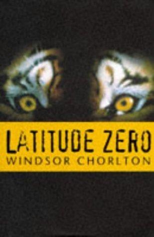 Latitude Zero by WINDSOR CHORLTON (1997-05-03)