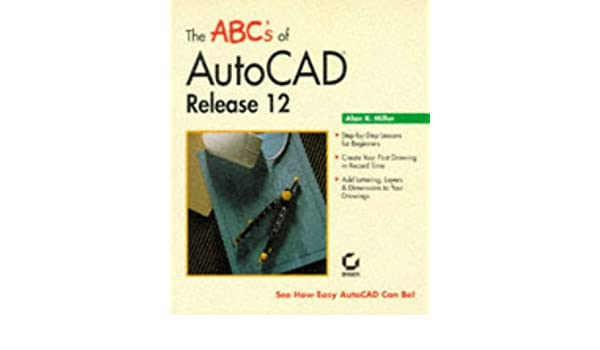 A.B.Cs of AutoCAD: Release 12: Amazon.es: Miller, Alan R.: Libros ...