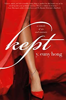 Kept: A Comedy of Sex and Manners by [Hong, Y. Euny]
