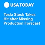 Tesla Stock Takes Hit after Missing Production Forecast | Nathan Bomey