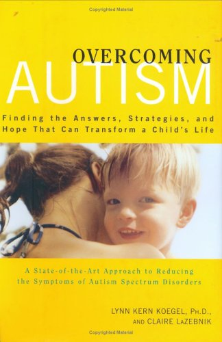 Download Overcoming Autism: Finding the Answers, Strategies, and Hope That Can Transform a Child's Life ebook