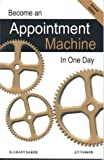 How to Become an Appointmant Machine in 1 Day, Baker, R. Grant and Tasker, J. T., 1932583009