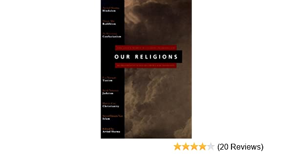 Our religions the seven world religions introduced by preeminent our religions the seven world religions introduced by preeminent scholars from each tradition kindle edition by arvind sharma fandeluxe Choice Image