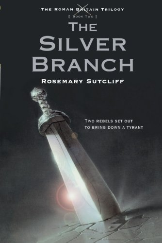 The Silver Branch (The Roman Britain Trilogy)