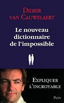 Le nouveau dictionnaire de l'impossible par Van Cauwelaert