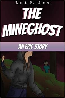 The MineGhost: An Epic Story