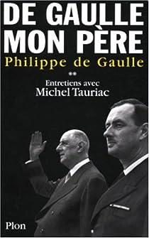 De Gaulle, mon père. Tome 2 par Gaulle